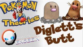 Pokemon Theory Digletts Underside?! Feat