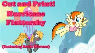 Cut and Print! - Hurricane Fluttershy (featuring Rosie Sievers)
