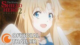 The Rising of the Shield Hero Season 2 OFFICIAL TRAILER