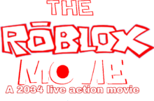 The Live Action ROBLOX Movie