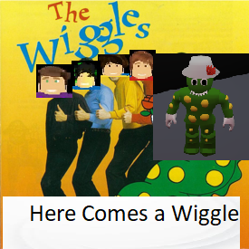 Here Comes A Wiggle The Roblox Wiggles Wiki Fandom Powered By Wikia