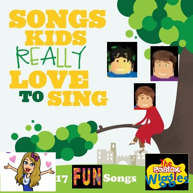 Songs Kids Really Love To Sing The Roblox Wiggles Wiki Fandom