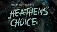 SALEM'S TOP FIVE MOMENTS- Heathens' Choice