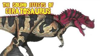 The Sound Effects of Ceratosaurus