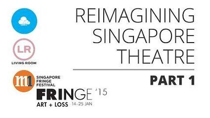 Reimagining Singapore Theatre (Part 1)