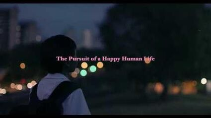 """The Pursuit of a Happy Human Life"" Trailer"