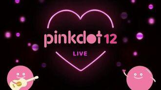 PinkDot12 -LoveLivesHere