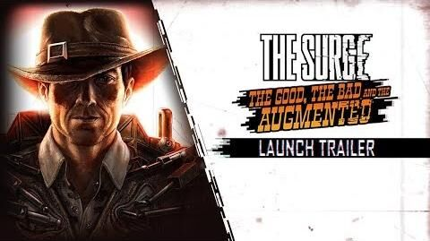The Surge The Good, the Bad, and the Augmented - Launch Trailer