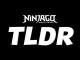 Ninjago TL;DR