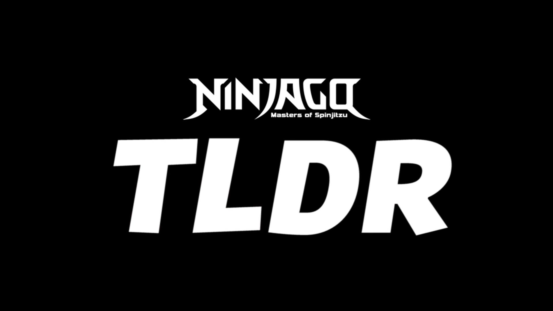 Ninjago TL;DR | The TTV Wiki | FANDOM powered by Wikia