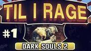 Rage Dark Souls 2