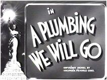 A-plumbing-we-will-go-title