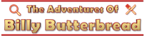 The Adventures of Billy Butterbread Wiki