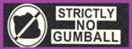 Strictlynogumball