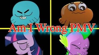 The Amazing World Of Gumball Am I Wrong PMV
