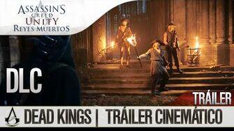 Assassin's Creed Unity Dead Kings (Reyes Muertos) DLC Tráiler Cinemático en Español