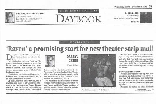 Part One of Arts Reporter Darryl Cater's Dec. 1, 1999 Wednesday Journal of Oak Park Feature Story and Review of The Excaliber Shakespeare Company of Chicago's The Raven and Six Other Points of Interest.