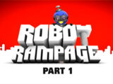 Robot Rampage: Part 1