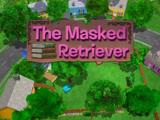 The Masked Retriever