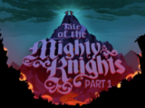 Tale of the Mighty Knights: Part 1