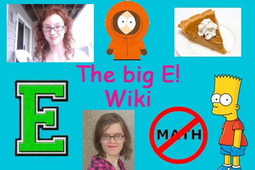 The big E! Wiki