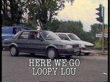 Here We Go Loopy Lou
