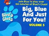 Big, Blue and Just for You! Volume 5