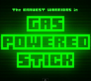 Gas Powered Stick