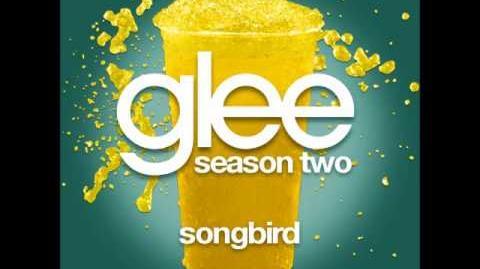 Glee - Songbird (DOWNLOAD MP3 LYRICS)