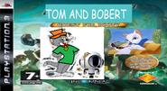 Tom and Bobert 6.