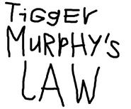Tigger Murphy's Law