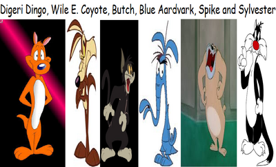 Mr. Digeri Dingo, Wile E. Coyote, Butch, Blue Aardvark, Spike and Sylvester