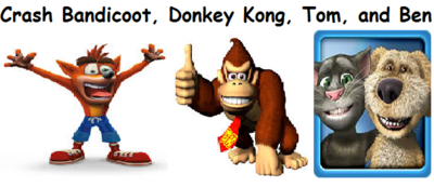 Mr. Crash Bandicoot, Donkey Kong, Tom, and Ben.