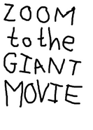 Zoom to the Giant Movie