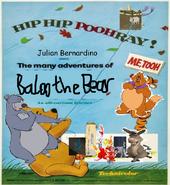 The Many Adventures of Baloo the Bear.