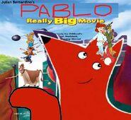 Pablo Really Big Movie (Julian Bernardino's Style)