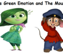 The Green Emotion and The Mouse