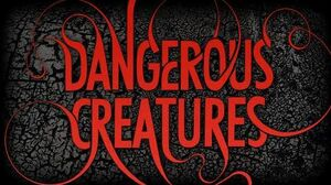 DANGEROUS CREATURES series by Kami Garcia & Margaret Stohl