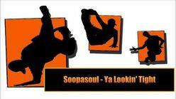 """""""Ya Lookin' Tight"""" - Soopasoul"""
