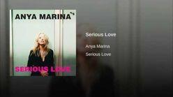 """Serious Love"" - Anya Marina"