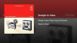 """""""Straight to Video"""" - Shawn Lee's Ping Pong Orchestra"""