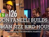Don Fanelli Builds a Human Size Bird House