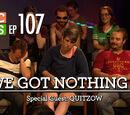 We Got Nothing 2