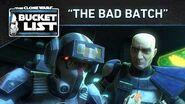 "Bucket List - ""The Bad Batch"""