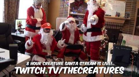 ENDED! VODs in Desc. Creature Santa Stream is LIVE!!