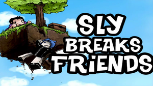 Slybreaksfriends