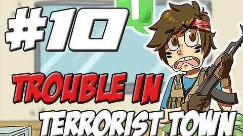 Trouble In Terrorist Town! Part Ten