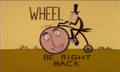 Wheel Be Right Back.png