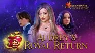 Audrey's Royal Return 💅 I Short Story I Descendants 3