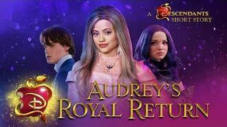 Audrey's Royal Return 💅 I Short Story I Descendants 3